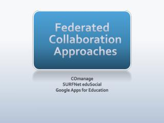 Federated Collaboration Approaches