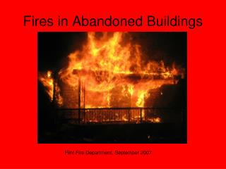 Fires in Abandoned Buildings