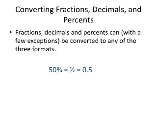 Converting Fractions, Decimals,  and Percents