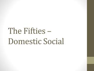 The Fifties – Domestic Social