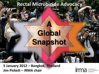 5  January 2012 –  Bangkok,  Thailand Jim Pickett – IRMA chair