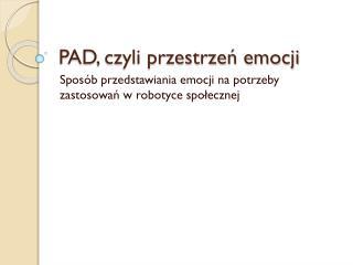PAD, czyli przestrzeń emocji