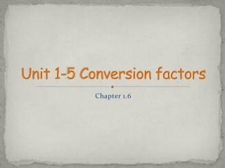 Unit 1-5 Conversion factors