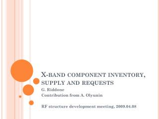 X-band component inventory, supply and requests