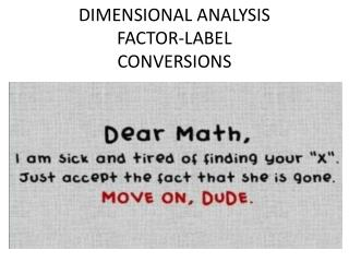 DIMENSIONAL ANALYSIS FACTOR-LABEL CONVERSIONS