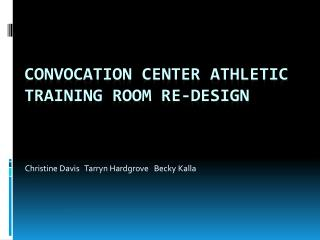 Convocation Center Athletic Training Room Re-design