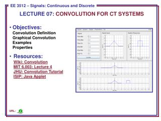 Objectives: Convolution Definition Graphical Convolution Examples Properties