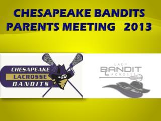 CHESAPEAKE BANDITS  PARENTS MEETING   2013