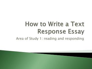 How to  Write  a Text Response Essay