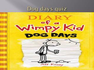Dog days quiz