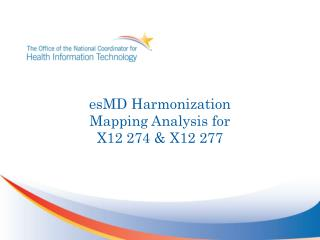 esMD Harmonization Mapping  Analysis for X12 274 & X12  277