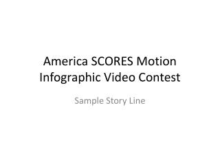 America SCORES Motion  Infographic  Video Contest