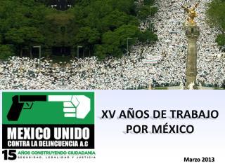 XV años de trabajo por México
