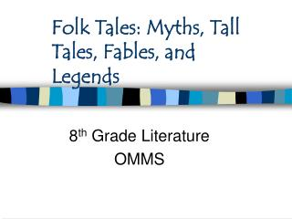 Folk Tales: Myths, Tall Tales, Fables, and Legends