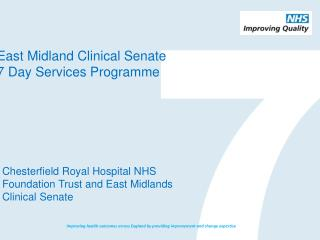 East Midland Clinical Senate 7 Day Services Programme