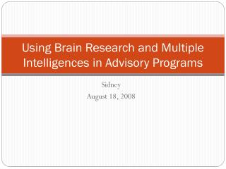 Using Brain Research and Multiple Intelligences in Advisory Programs