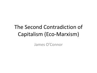 The Second Contradiction of Capitalism (Eco-Marxism)