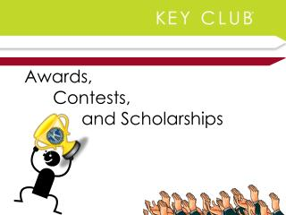 Awards,  	Contests,  		and Scholarships