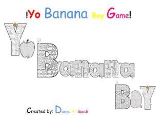 ! Yo Banana Boy G ame !