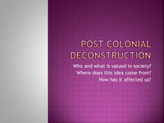 Post Colonial Deconstruction