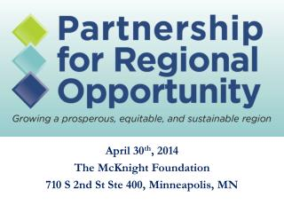 April 30 th , 2014 The McKnight Foundation 710 S 2nd St Ste 400, Minneapolis, MN