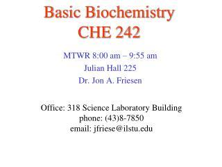 Basic Biochemistry CHE 242