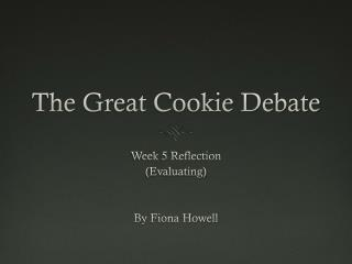 The Great Cookie Debate
