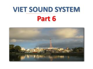 VIET SOUND SYSTEM  Part 6