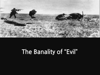 """The Banality of """"Evil"""""""
