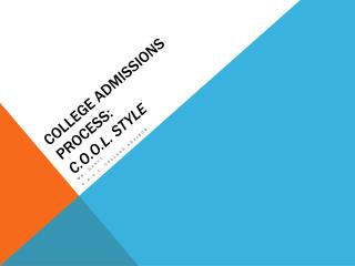 College Admissions Process: C.O.O.L. Style