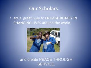 Our Scholars…