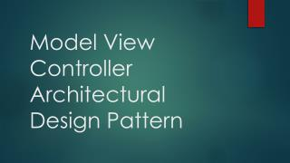 Model View Controller Architectural Design Pattern