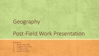 Geography Post-Field Work Presentation