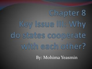 Chapter 8 Key Issue III: Why do states cooperate with each other?