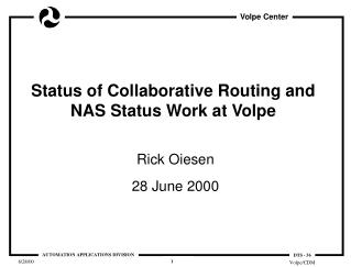 Status of Collaborative Routing and NAS Status Work at Volpe