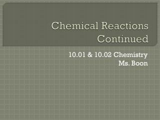 Chemical Reactions Continued