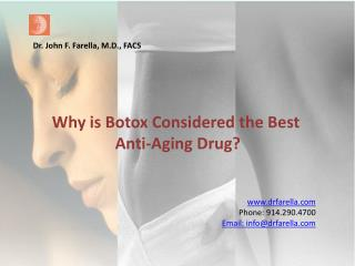 Why is Botox  Considered the  B est  A nti-Aging  D rug ?