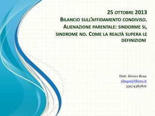 Dott. Severo Rosa sibepsi@libero.it 339/4382816