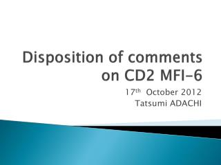 Disposition of comments on CD2 MFI-6