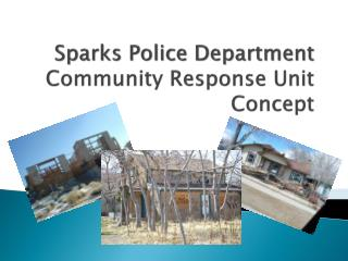 Sparks Police Department Community Response Unit Concept