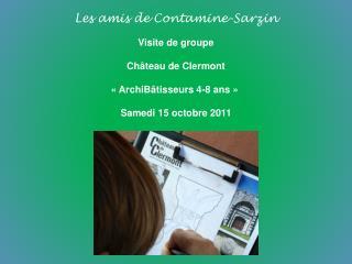 Les amis de  Contamine-Sarzin Visite de groupe Château de Clermont « ArchiBâtisseurs  4-8 ans»
