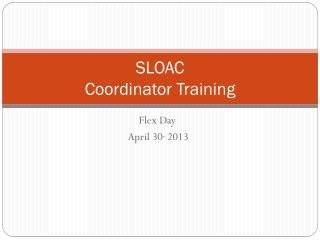 SLOAC  Coordinator Training