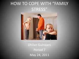 "HOW TO COPE WITH ""FAMILY STRESS"""
