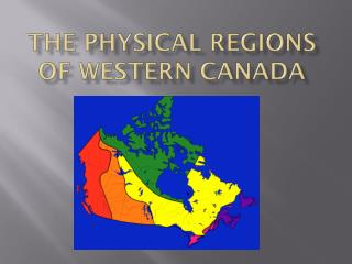 The Physical Regions of Western Canada