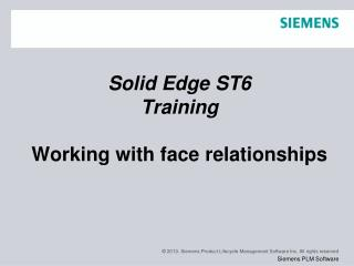 Solid Edge  ST6 Training Working with face relationships