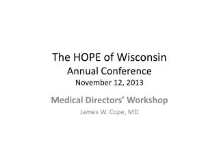 The HOPE of Wisconsin              Annual Conference November 12, 2013