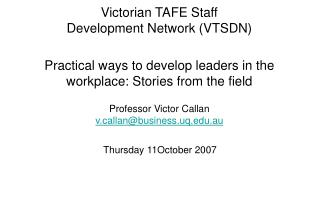 Victorian TAFE Staff  Development Network VTSDN  Practical ways to develop leaders in the workplace: Stories from the fi