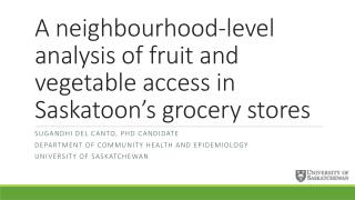 A neighbourhood-level analysis of fruit and vegetable access in Saskatoon's grocery  stores