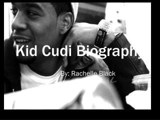Kid Cudi Biography