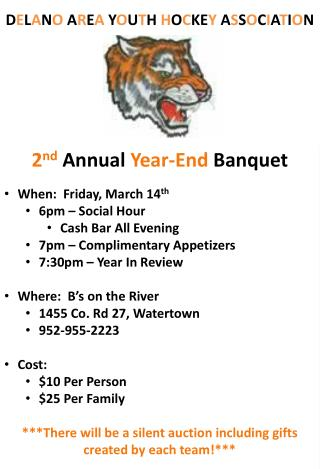 2 nd Annual  Year-End  Banquet When:  Friday, March 14 th  6pm – Social Hour Cash Bar All Evening